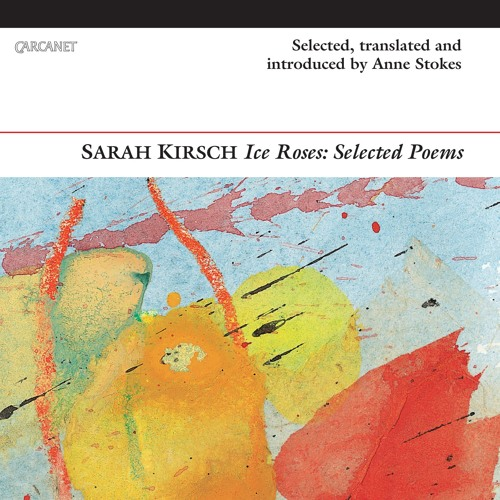 Anne Stokes discusses translating Sarah Kirsch and reads 'Earth'