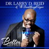 Better Than Ever by Larry D. Reid featuring his sister Kresha Reid-Artis (2013)
