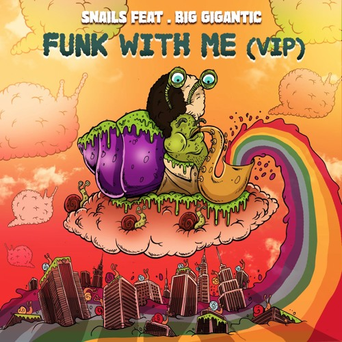 Snails Ft. Big Gigantic - Funk With Me (VIP) [Thissongissick.com Premiere] [Free Download]