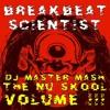 DJ Master Mash - The Nu Skool Volume 3 - Breakbeatscientist [FREE MP3 DOWNLOAD]