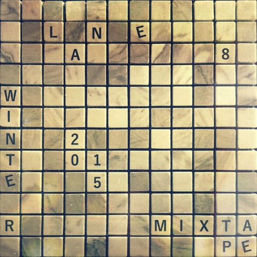 Lane 8 Winter 2015 Mixtape