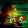 TRIP IN JAMAICA Mix#3