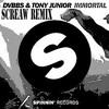 Dvbbs &  Tony Junior & Screaw  Immortal (screaw Remix) *FREE DOWNLOAD*