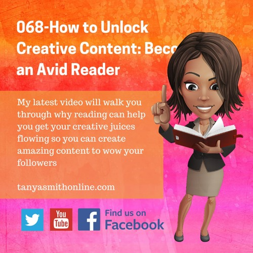 068 How to Unlock Creative Content | Become an Avid Reader