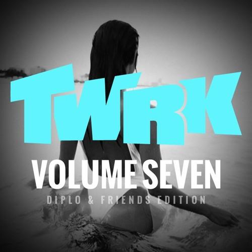 TWRK - Volume Seven (Diplo & Friends Edition)