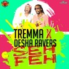 Tremma Ft Desha Ravers - Seh Feh