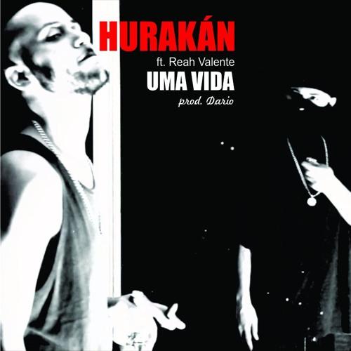 Hurakán ft. Reah Valente - Uma Vida (prod. Dario)