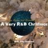 Holly Jolly Christmas - A Very R&B Christmas