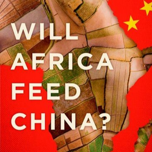 Episode 60 - Will Africa Feed China?
