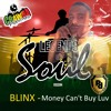 Blinx - Money Can't Buy Luv (Legends Of Soul Riddim 2015)