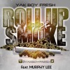 "Yak Boy Fresh Featuring Murphy Lee ""ROLL UP & SMOKE"""