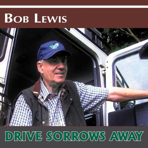 Bob Lewis: Drive Sorrows Away