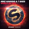 Mike Hawkins & 7 Skies - World On Fire (Free Download)
