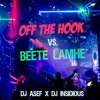 Download Off The Hook Vs. Beete Lamhe (DJ Asef & DJ Insidious Remix) Mp3