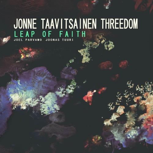 Jonne Taavitsainen Threedom - Leap Of Faith - TEASER