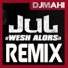 Dj Mahi & JUL- Wesh Alors REMIX CluB