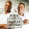 Kwazamazama - JOBE ft, Hlengiwe Mhlaba