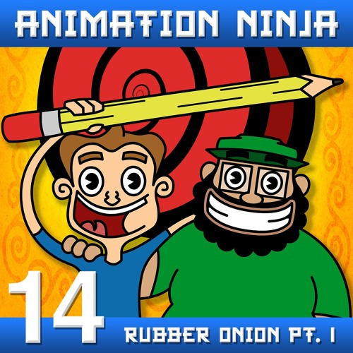 AN 14: Steve Brooks, Rob Yulfo, and Rubber Onion Animation (Part 1)