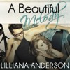 A Beautiful Melody by Lilliana Anderson, Narrated by  Cat Gould and Tom Bromhead