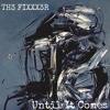 Until It Comes - TH3 FIXXX3R