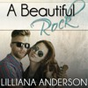 A Beautiful Rock by Lilliana Anderson, Narrated by  Tom Bromhead, and Cat Gould