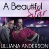 A Beautiful Star by Lilliana Anderson, Narrated by Cat Gould