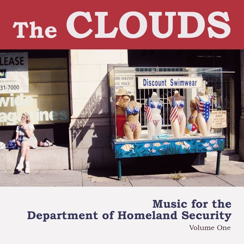 The CLOUDS: Music for the Department of Homeland Security - Volume 1