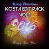 KOSTA Happy New Year 15´ Edit Pack! [Free Download]