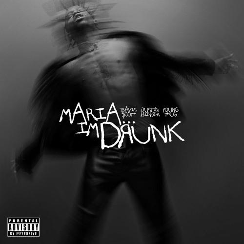 TRAVI$ SCOTT - Maria I'm Drunk (Ft. Justin Bieber & Young Thug)