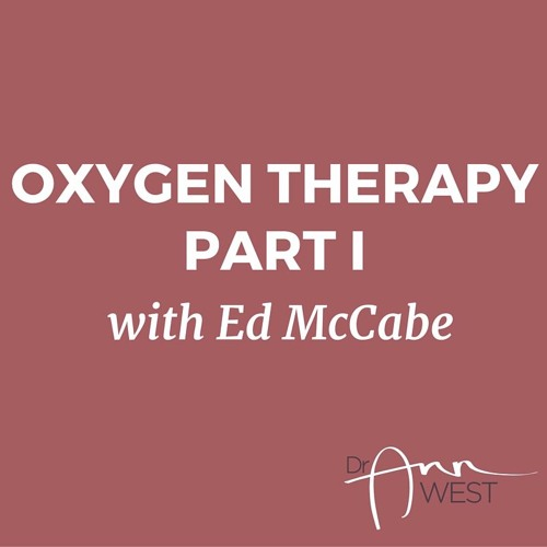 Ann West Interviews Ed McCabe about Oxygen Therapies, Part I
