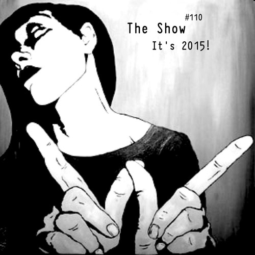 The Show #110 - It's 2015!