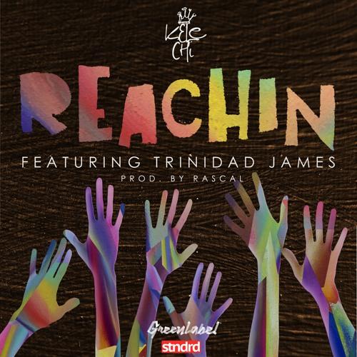 Reachin' Feat Trinidad James prod. by Rascal