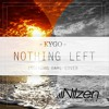 Download Kygo - Nothing Left (cover) (Nilzen Remix) Mp3