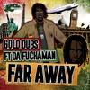 FAR AWAY ft. DA FUCHAMAN - GOLD DUBS [OUT NOW - JCR008]