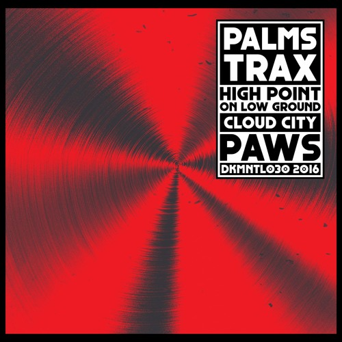 DKMNTL030 // Palms Trax - High Point On Low Ground