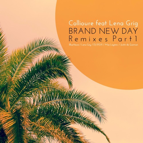Collioure feat. Lena Grig - Brand New Day  Remixes, Pt. 1 (Preview cut) [RMD18]
