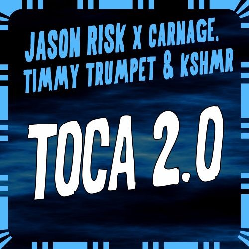 Jason Risk x Timmy Trumpet, KSHMR, Carnage - Toca 2.0 (Instrumental Mix)