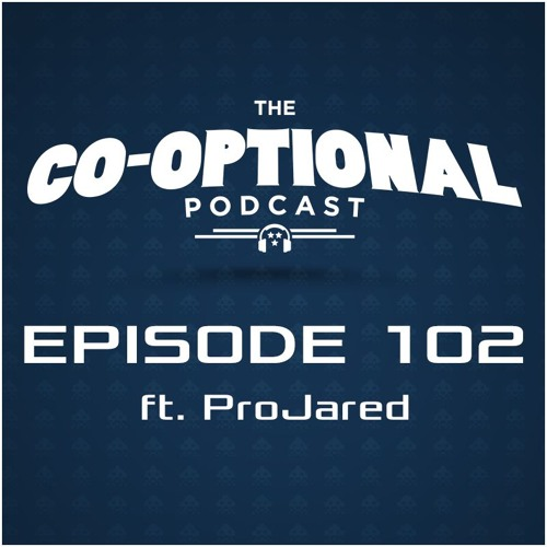 The Co-Optional Podcast Ep. 102 ft. ProJared [strong language] - December 10, 2015