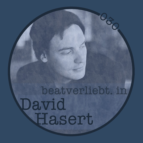 beatverliebt. in David Hasert | 030 [LIVE]