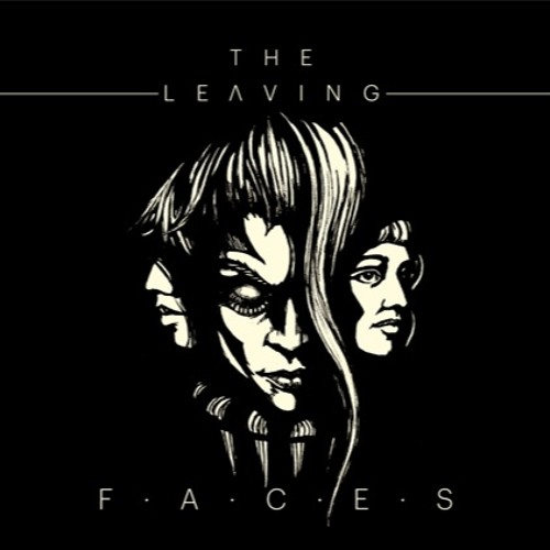 The Leaving - Faces (extracts)