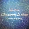 Christmas Is Here (Feat. IZAK)