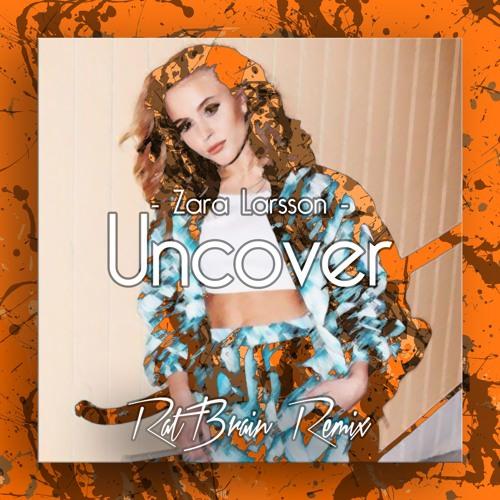 Zara Larsson Uncover Ratbrainremix By Ratbrain Free Download On Toneden