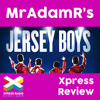Jersey Boys the Musical UK Tour - MrAdamR's Xpress Review