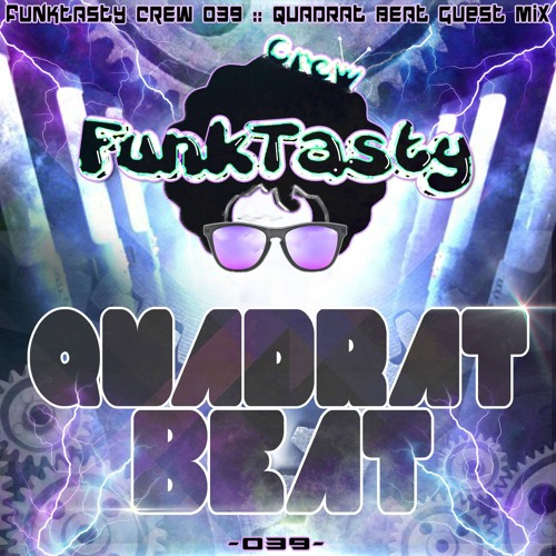 FunkTasty Crew #039 - Quadrat Beat Guest Mix