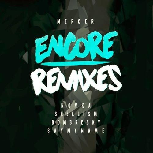 MERCER - Encore (Saymyname remix)
