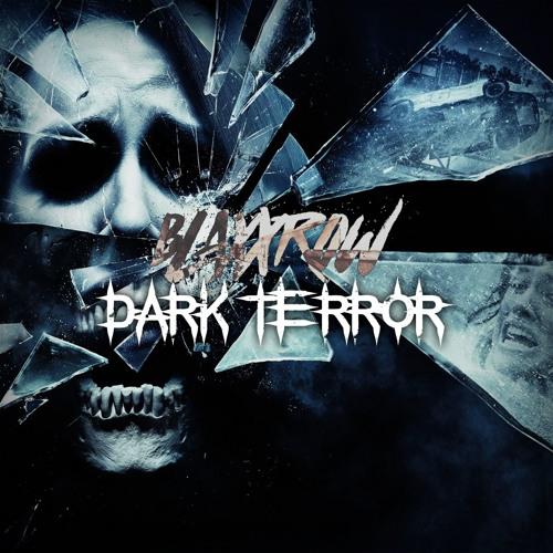 BLAXXROW - Dark Terror (Original Mix)