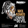 Max Romeo - I Chase The Devil