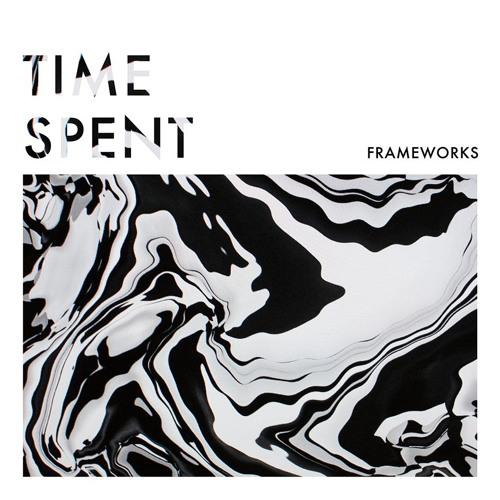 "Frameworks - ""Time Spent"""