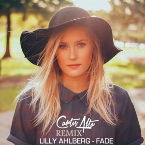Fade (Curtis Alto remix)  by Lilly Ahlberg