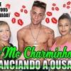 FINACIANDO A OUSADIA - MC CHARMINHO ((( Marquinho Show & Dj Maycon Muniz ))) Trupe do Funk